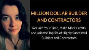 Million Dollar Builder and Contractors Webinar
